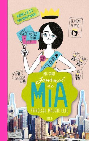 Téléchargez le livre :  Journal de Mia - Tome 6 - Rebelle et romantique
