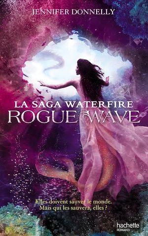 Téléchargez le livre :  La saga Waterfire - Tome 2 - Rogue Wave