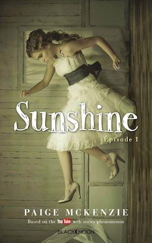 Sunshine - Épisode 1   McKenzie, Paige. Auteur