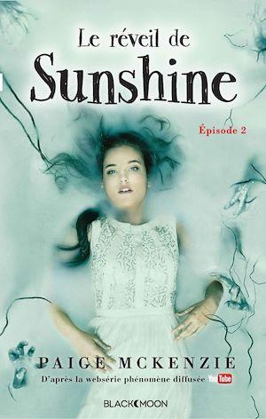 Sunshine - Épisode 2 - Le réveil de Sunshine | McKenzie, Paige. Auteur