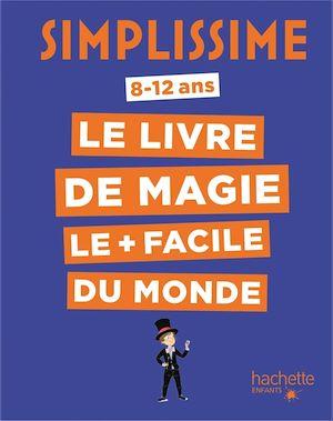 Téléchargez le livre :  Simplissime - Le livre de magie le plus facile du monde