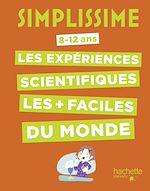 Télécharger le livre :  Simplissime - Le livre des expériences scientifiques le plus facile du monde