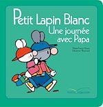 Télécharger le livre :  Petit lapin blanc - Une journée avec papa