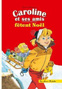 Télécharger le livre : Caroline et ses amis fêtent Noël