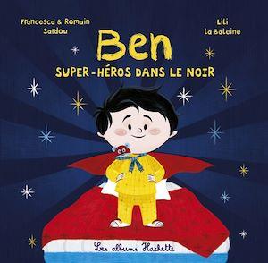 Téléchargez le livre :  Ben, super-héros dans le noir