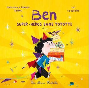 Téléchargez le livre :  Ben, super-héros sans tototte