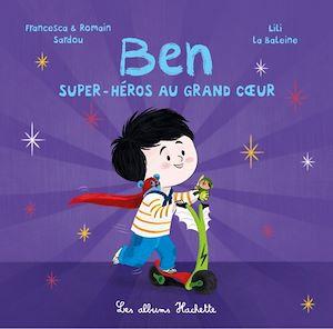 Téléchargez le livre :  Ben, super-héros au grand coeur