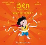 Télécharger le livre :  Ben, super-héros - Vive le sport !