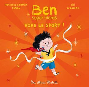 Téléchargez le livre :  Ben, super-héros -  Vive le sport !
