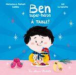 Télécharger le livre :  Ben, super-héros - À table !