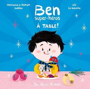 Téléchargez le livre :  Ben, super-héros - À table !