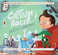 Télécharger le livre : Captain Roger : Objectif rangement