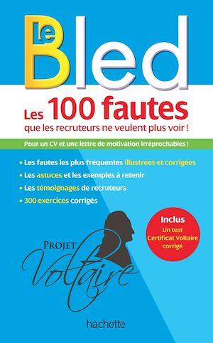 Téléchargez le livre :  BLED Les 100 fautes que les recruteurs ne veulent plus voir (Certif Voltaire)