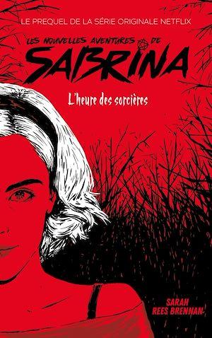 Téléchargez le livre :  Les Nouvelles Aventures de Sabrina - Le prequel de la série Netflix
