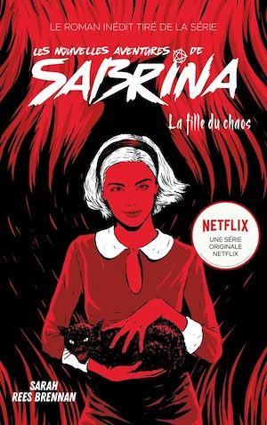 Téléchargez le livre :  Les Nouvelles Aventures de Sabrina - La Fille du Chaos