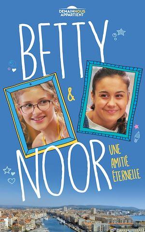 Téléchargez le livre :  Betty et Noor (Dans l'univers de Demain nous appartient)