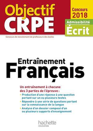 Téléchargez le livre :  Objectif CRPE Entrainement En Français - 2018