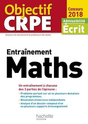 Téléchargez le livre :  Objectif CRPE Entrainement En Maths - 2018