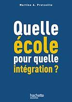 Télécharger le livre :  Quelle école pour quelle intégration ?