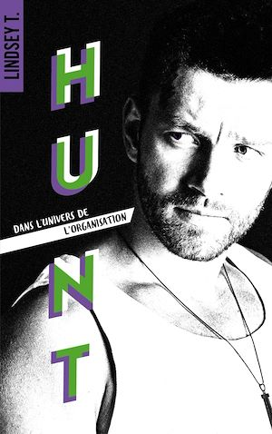 Téléchargez le livre :  Hunt : dans l'univers de L'Organisation