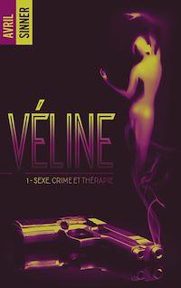 Télécharger le livre : Véline - tome 1 - Sexe, crime & thérapie : un thriller torride, une romance à suspense