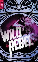 Télécharger le livre :  Wild & Rebel - Tome 1