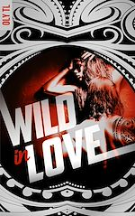 Télécharger le livre :  Wild & Rebel - Tome 2 - Wild in love