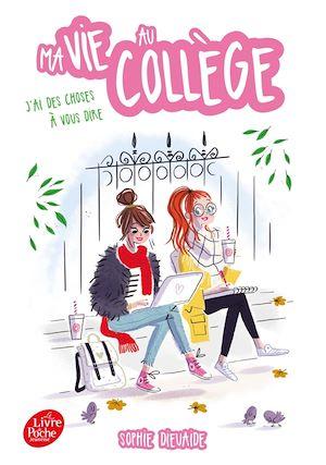 Téléchargez le livre :  Ma vie au collège - J'ai des choses à vous dire