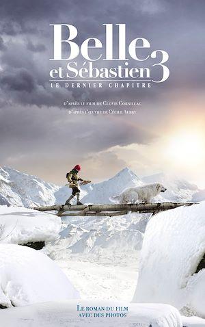 Téléchargez le livre :  Belle et Sébastien - novélisation - Tome 3 - Le Dernier Chapitre