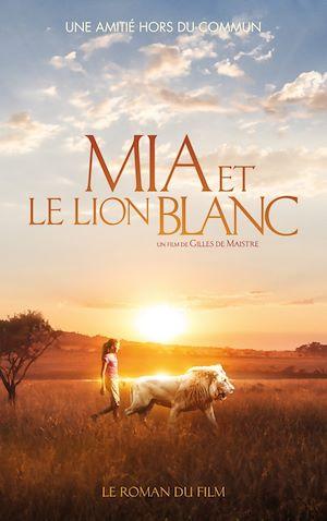 Téléchargez le livre :  Mia et le lion blanc - Tie in