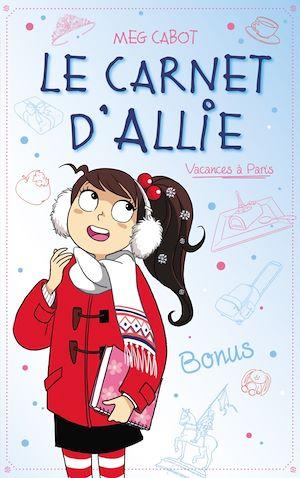 Téléchargez le livre :  Le carnet d'Allie - Vacances à Paris - Bonus