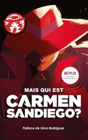 Téléchargez le livre :  Carmen Sanediego: Mais qui est Carmen Sandiego?