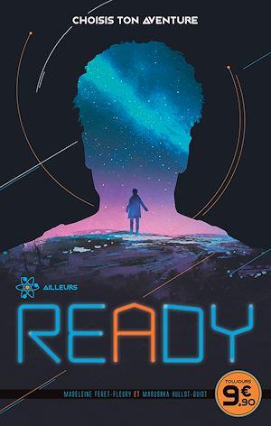 Téléchargez le livre :  READY - Ailleurs - CHOISIS TON AVENTURE