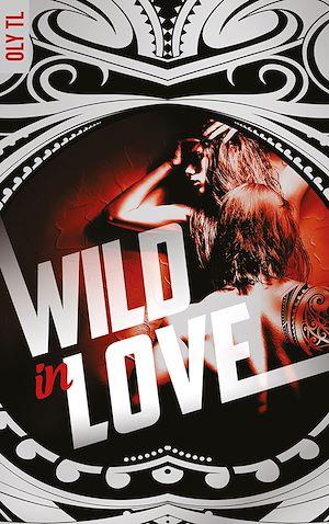 Téléchargez le livre :  Wild & Rebel - Tome 2 - Wild in love