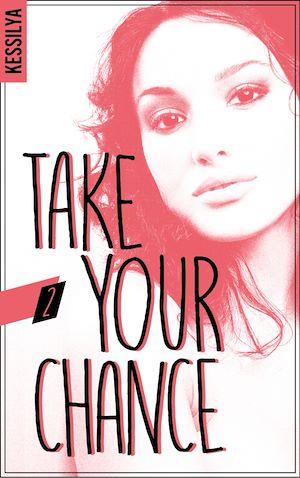 Téléchargez le livre :  Take your chance - 2 - Luna