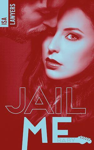 Téléchargez le livre :  Jail me, baby - Tome 1