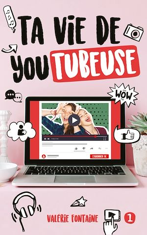 Téléchargez le livre :  Ta vie de YouTubeuse