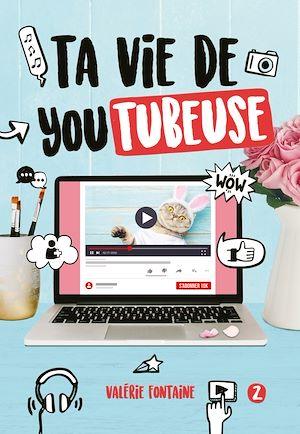 Téléchargez le livre :  Ta vie de YouTubeuse - Tome 2