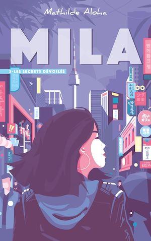 Téléchargez le livre :  Mila - Tome 2 - Les secrets dévoilés
