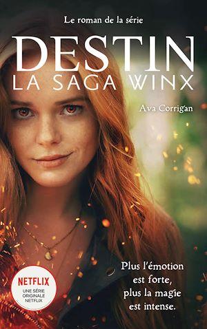 Téléchargez le livre :  Destin : La Saga Winx - Le roman officiel de la série Netflix