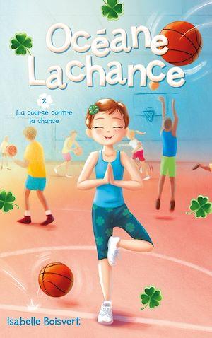 Téléchargez le livre :  Océane Lachance - tome 2 - La course contre la chance