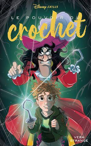Téléchargez le livre :  Disney Chills - Tome 3 - Le pouvoir du crochet