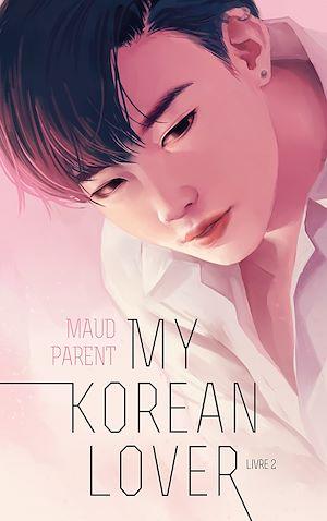 Téléchargez le livre :  My Korean Lover - Tome 2