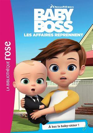 Téléchargez le livre :  Baby Boss 04 - À bas la Baby-sitter