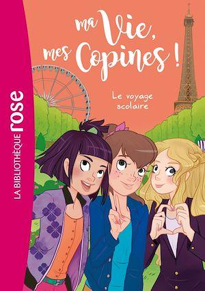 Téléchargez le livre :  Ma vie, Mes copines 03 - Le voyage scolaire