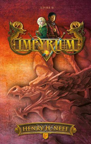 Impyrium, Livre II | Neff, Henry H.. Auteur