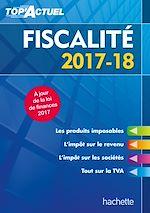 Télécharger cet ebook : Top'Actuel Fiscalité 2017-2018