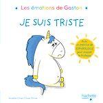 Télécharger le livre :  Les émotions de Gaston Je suis triste- titre 1