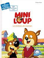 Télécharger le livre :  1ères lectures - CP2 / Mini-Loup - Les bêtises de Maman