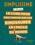 Télécharger le livre :  Simplissime - Le livre pour tout savoir sur les dinosaures le + facile du monde